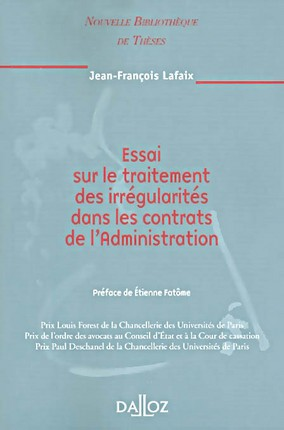 LAFAIX Jean-François, Essai sur le traitement des irrégularités dans les contrats de l'Administration.