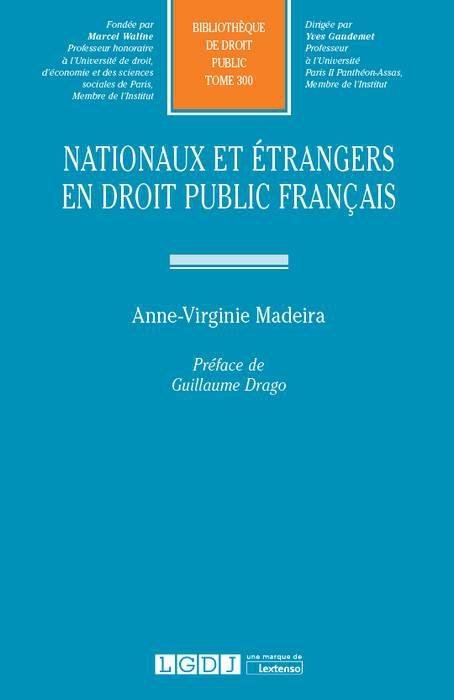 MADEIRA Anne-Virginie, Nationaux et étrangers en droit public français.