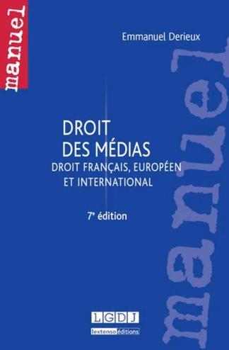 Couverture de l'ouvrage Droit des médias (droit français, européen et international) 7e édition