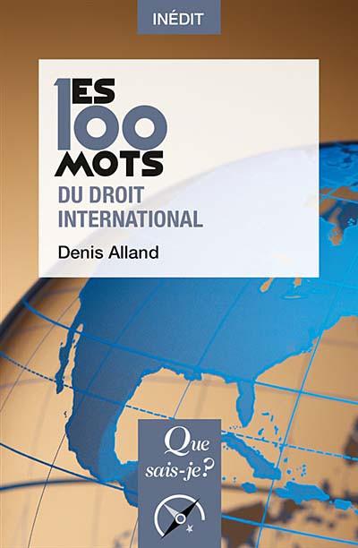 Couverture de l'ouvrage Les 100 mots du droit international