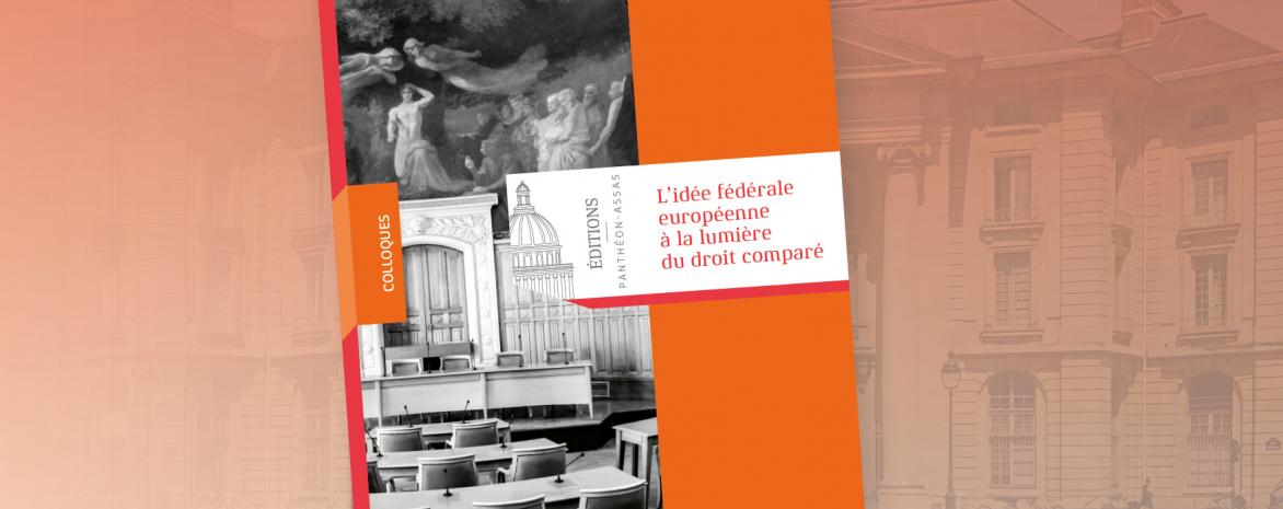 Charlotte Denizeau - L'idée fédérale européenne à la lumière du droit comparé droit européen Éditions Panthéon-Assas
