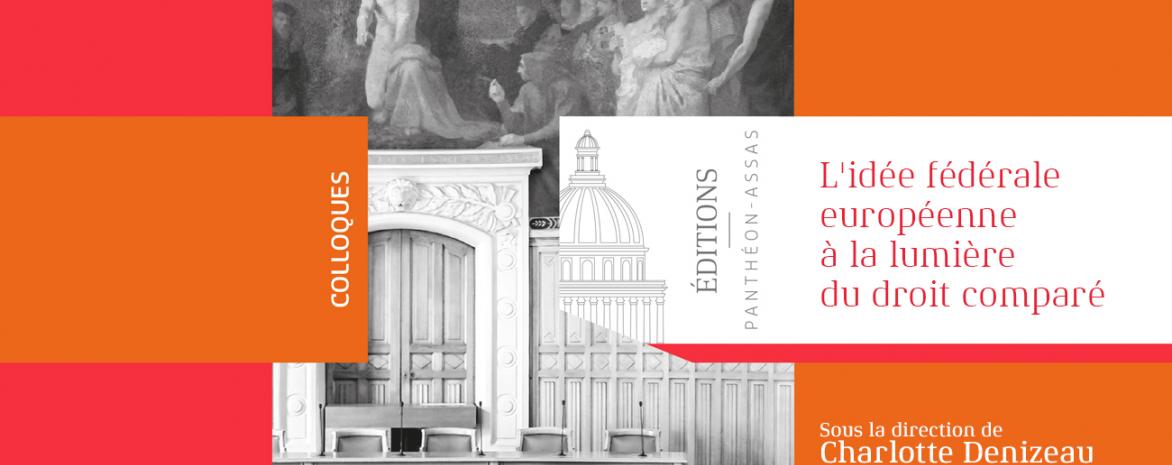 Couverture de l'ouvrage de Charlotte Denizeau : L'idée fédérale européenne à la lumière du droit comparé