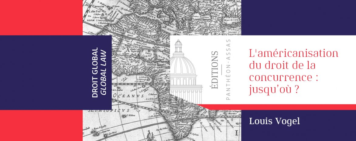 Couverture de l'ouvrage de Louis Vogel : L'américanisation du droit de la concurrence : jusqu'où ?