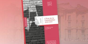 Couverture de l'Etat de la Constitution 2018-2019, dirigé par Denis Baranger et Olivier Beaud