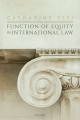 Couverture de l'ouvrage The Function of Equity in International Law